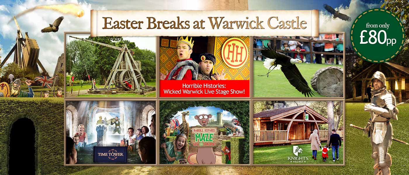Easter Breaks at Warwick Castle